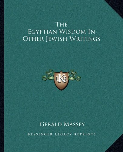 9781162905136: The Egyptian Wisdom In Other Jewish Writings