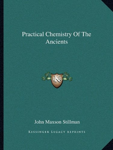 9781162905167: Practical Chemistry Of The Ancients