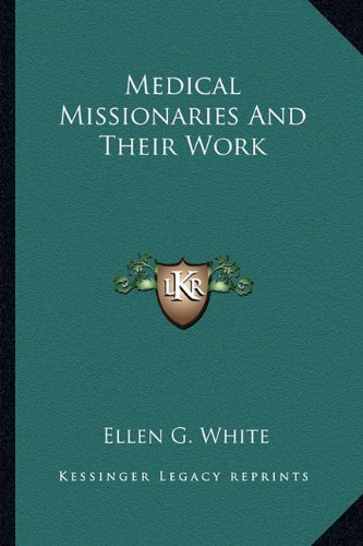 9781162906249: Medical Missionaries And Their Work
