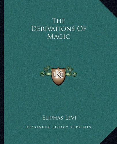 9781162906294: The Derivations Of Magic
