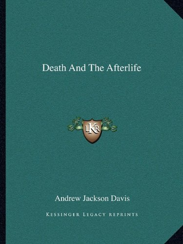 9781162906560: Death and the Afterlife (Kessinger Legacy Reprints)