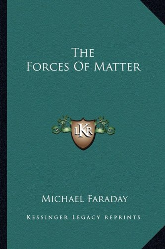 9781162907079: The Forces Of Matter