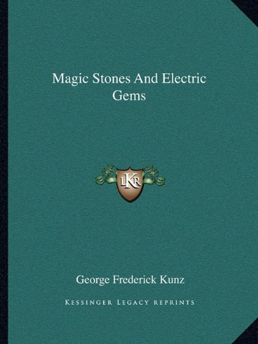 9781162907352: Magic Stones And Electric Gems