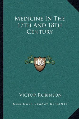 9781162908243: Medicine In The 17th And 18th Century