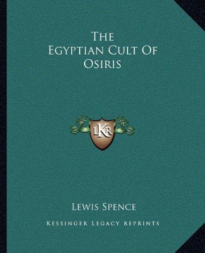 9781162908335: The Egyptian Cult Of Osiris