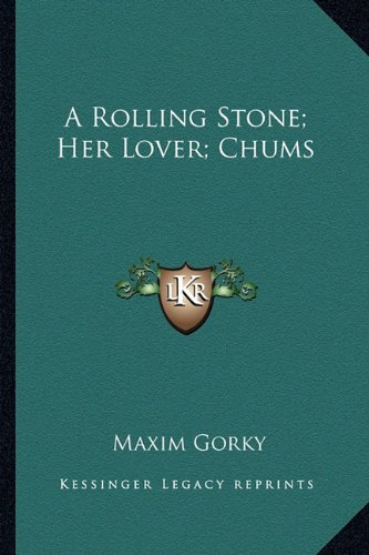 9781162908489: A Rolling Stone; Her Lover; Chums