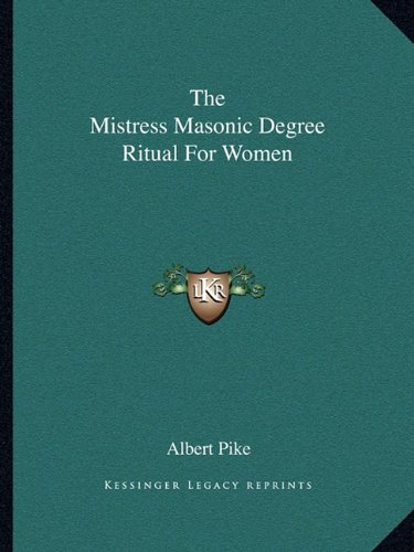 9781162908526: The Mistress Masonic Degree Ritual For Women