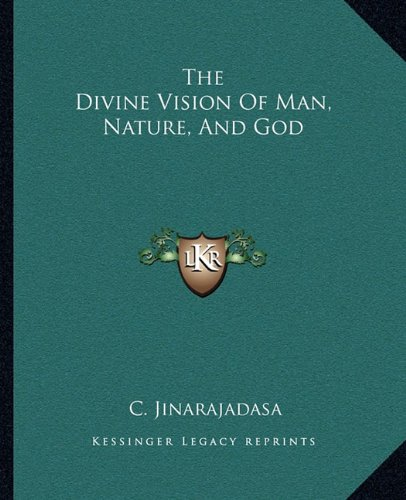 9781162909684: The Divine Vision Of Man, Nature, And God