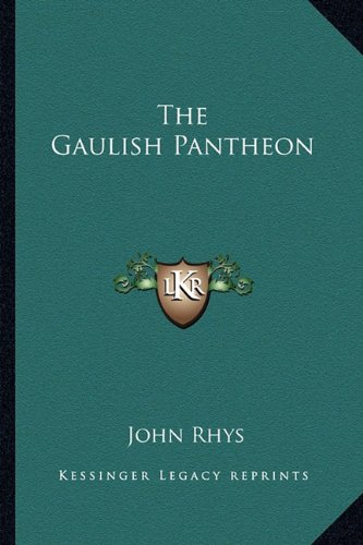 9781162909776: The Gaulish Pantheon