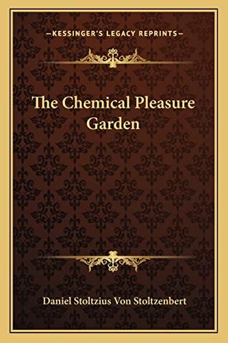 9781162910024: The Chemical Pleasure Garden