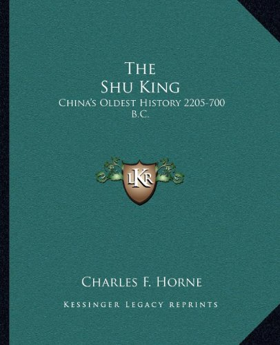 9781162910079: The Shu King: China's Oldest History 2205-700 B.C.