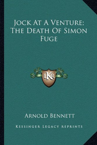 9781162910123: Jock at a Venture; The Death of Simon Fuge