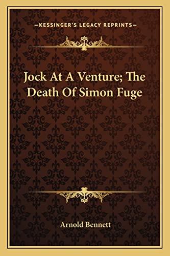 9781162910123: Jock At A Venture; The Death Of Simon Fuge
