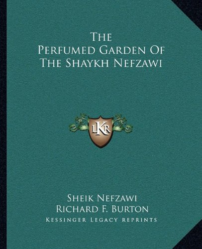 9781162910895: The Perfumed Garden Of The Shaykh Nefzawi