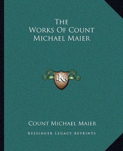 9781162911625: The Works Of Count Michael Maier