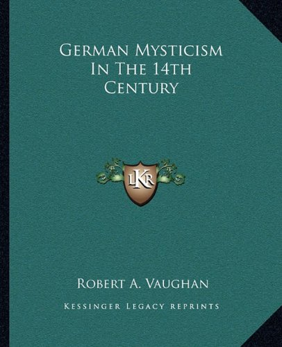 9781162912080: German Mysticism In The 14th Century