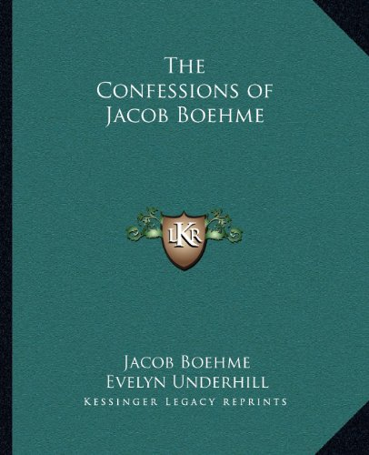 9781162913117: The Confessions of Jacob Boehme
