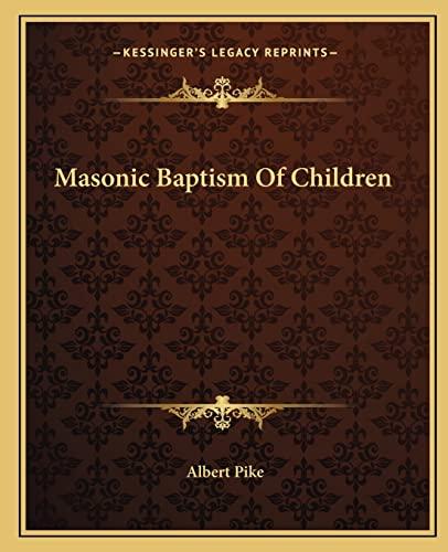9781162913636: Masonic Baptism Of Children