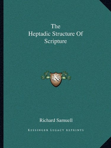 9781162913858: The Heptadic Structure Of Scripture