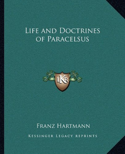 9781162914916: Life and Doctrines of Paracelsus