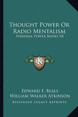 9781162915876: Thought Power Or Radio Mentalism: Personal Power Books V8