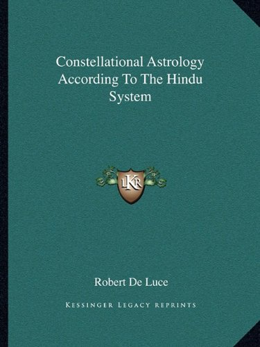 9781162915975: Constellational Astrology According To The Hindu System