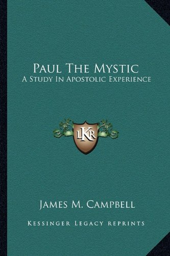 9781162916040: Paul The Mystic: A Study In Apostolic Experience