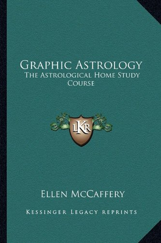 9781162916071: Graphic Astrology: The Astrological Home Study Course