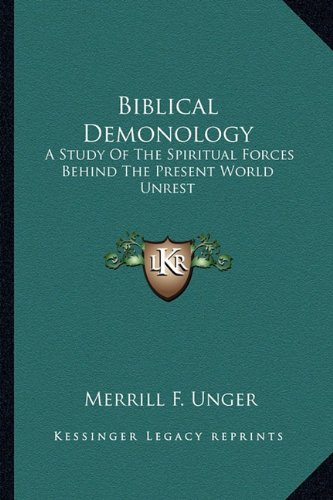 9781162917269: Biblical Demonology: A Study Of The Spiritual Forces Behind The Present World Unrest