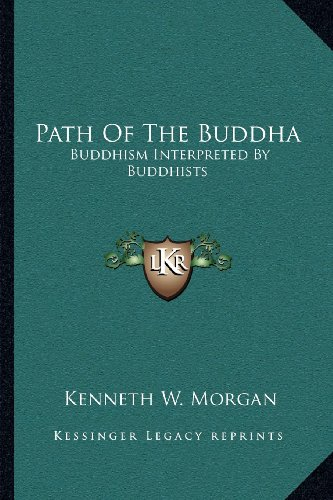 9781162917368: Path of the Buddha: Buddhism Interpreted by Buddhists
