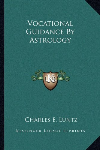 9781162917511: Vocational Guidance By Astrology