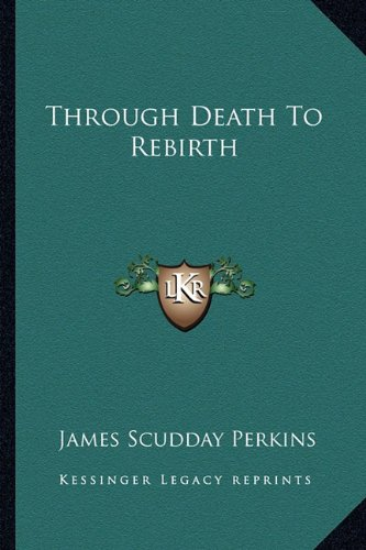 9781162917696: Through Death To Rebirth