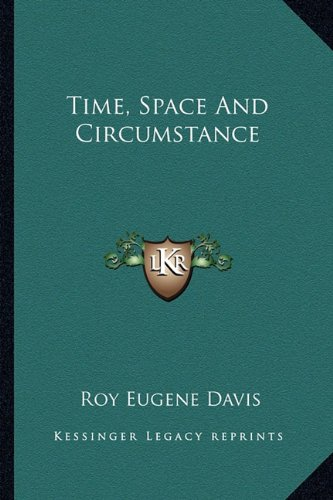 9781162917795: Time, Space And Circumstance
