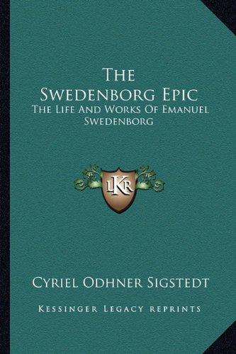9781162917979: The Swedenborg Epic: The Life And Works Of Emanuel Swedenborg