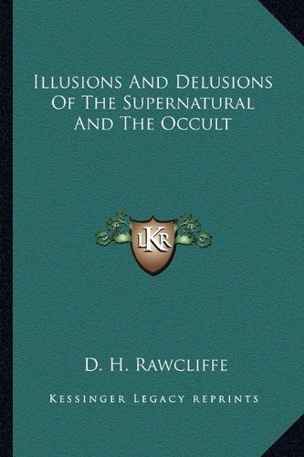 9781162918198: Illusions And Delusions Of The Supernatural And The Occult