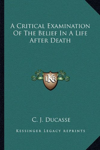 9781162918273: A Critical Examination Of The Belief In A Life After Death