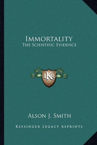 9781162918280: Immortality: The Scientific Evidence