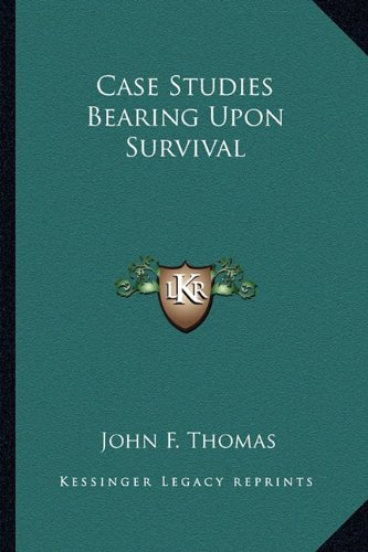 9781162918396: Case Studies Bearing Upon Survival