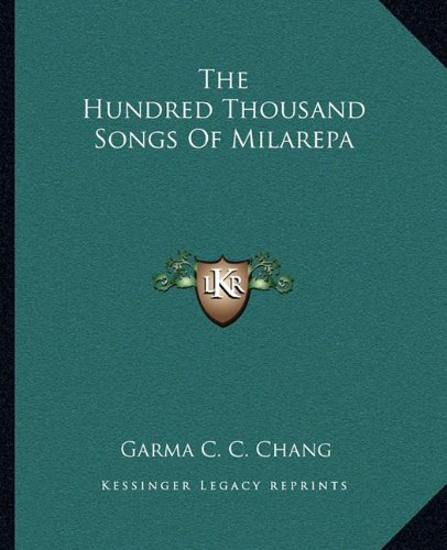 9781162918761: The Hundred Thousand Songs of Milarepa
