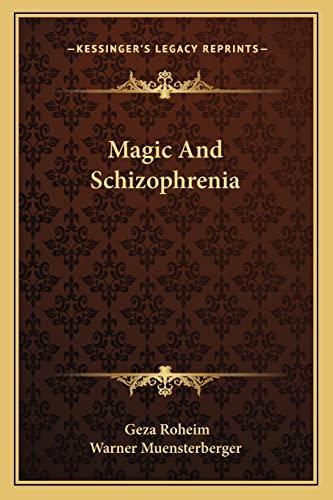 9781162918846: Magic And Schizophrenia