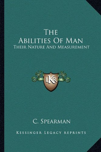 The Abilities Of Man: Their Nature And Measurement: Spearman, C.