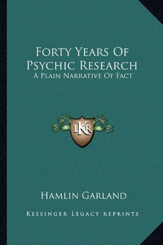 9781162919331: Forty Years Of Psychic Research: A Plain Narrative Of Fact