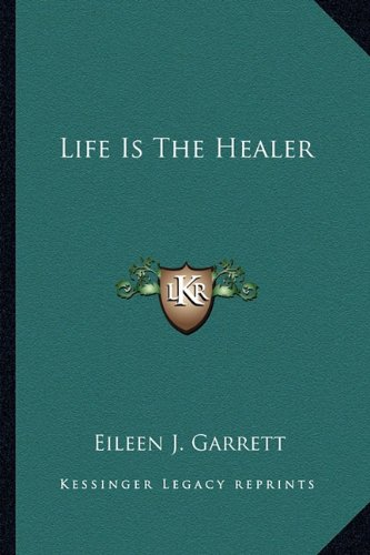 9781162919348: Life Is the Healer