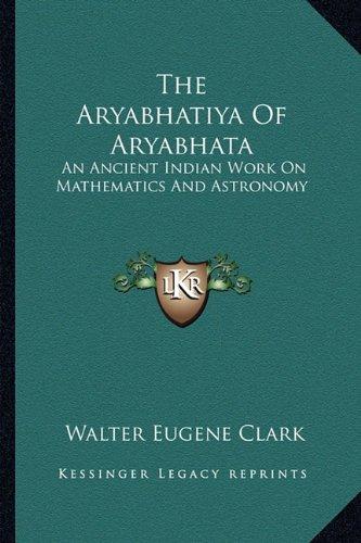 9781162919515: The Aryabhatiya Of Aryabhata: An Ancient Indian Work On Mathematics And Astronomy