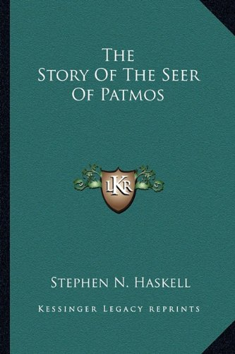 9781162920146: The Story Of The Seer Of Patmos