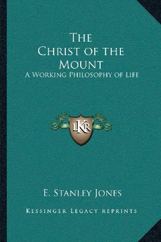 9781162920184: The Christ of the Mount: A Working Philosophy of Life