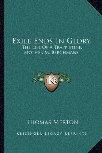 9781162920313: Exile Ends In Glory: The Life Of A Trappistine, Mother M. Berchmans