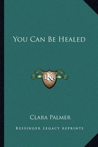 9781162921174: You Can Be Healed
