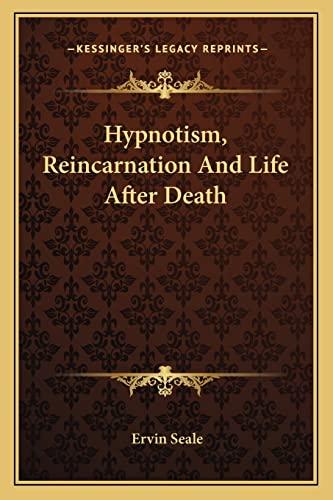 9781162921761: Hypnotism, Reincarnation And Life After Death