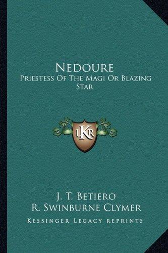 9781162922195: Nedoure: Priestess Of The Magi Or Blazing Star